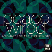 Peace Wired - Acid Jazz Live At The Blue Note by Various Artists