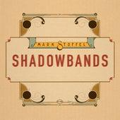Shadowbands von Mark Stoffel