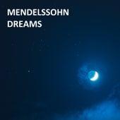 Mendelssohn - Dreams de Felix Mendelssohn
