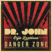 Danger Zone by Dr. John