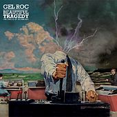 Beautiful Tragedy by Gel Roc