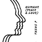 Humane (Peace & Love) von Tasos P.
