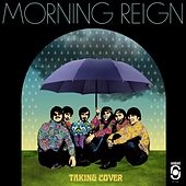 Taking Cover by Morning Reign