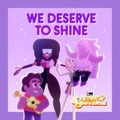 We Deserve To Shine (feat. Estelle, Charlene Yi, Erica Luttrell, Deedee Magno Hall, Michaela Dietz, Zach Callison, Grace Rolek & AJ Michalka) by Steven Universe