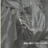 You Ain't Got Faith de Various Artists