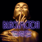 Your Smile Fell From the Moon by Black Moon