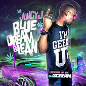 Blue Dream & Lean van Juicy J & Lex Luger