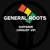 Sufferer (Junglist V.I.P) by General Roots