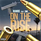 On The Rise (feat. CML) de Band$