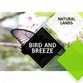Bird and Breeze - Natural Lands by Sleepy Times
