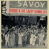 Robbie and the Savoy Rumblers by Robbie and the Savoy Rumblers