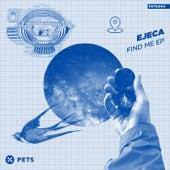 Find Me by Ejeca