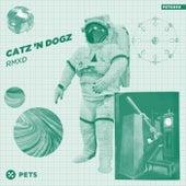 RMXD de Catz 'n Dogz