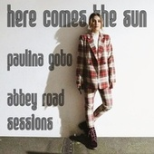 Here Comes the Sun (Abbey Road Sessions) de Paulina Goto
