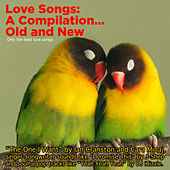 Love Songs: A Compilation... Old and New by Various Artists