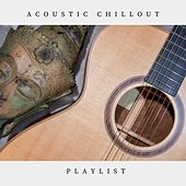 Acoustic Chillout Playlist von Various Artists