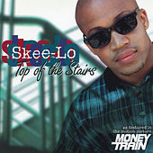 Top of the Stairs by Skee-Lo