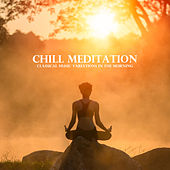 Chill Meditation - Classical Music Variations in the Morning de Various Artists