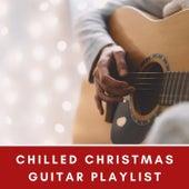 Chilled Christmas Guitar Playlist von Various Artists