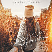 Better with You by Justin Tyler