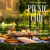 Picnic Chic: Chic Piano Songs Perfect Playlist for Afternoon Picnic de Various Artists