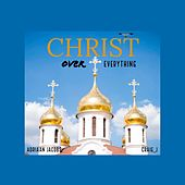 Christ Over Everything (feat. Craig_j) by Adriaan Jacobs