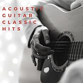 Acoustic Guitar Classic Hits van Various Artists