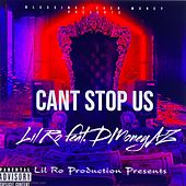 Can't Stop Us (feat. Dmoneyaz) by Lil Ro