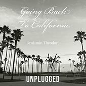 Going Back to California (Unplugged) by Benjamin Theodore
