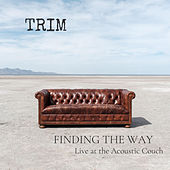 Finding the Way (Live at the Acoustic Couch) by Trim