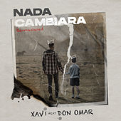Nada Cambiara by Xavi the Destroyer