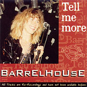 Tell Me More by Barrelhouse