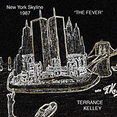The Fever (New York Skyline 1987) [Live] de Terrance Kelley
