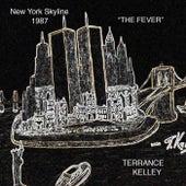 The Fever (New York Skyline 1987) [Live] by Terrance Kelley