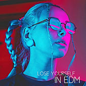 Lose Yourself in EDM de Various Artists