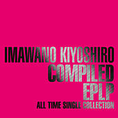 Compiled EPLP -All Time Single Collection- de Kiyoshiro Imawano