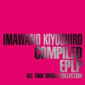 Compiled EPLP -All Time Single Collection- di Kiyoshiro Imawano