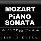 Mozart: Piano Sonata No. 16 in C, K. 545: II. Andante - Sonata Facile / Sonata Semplice by Ishan Khera