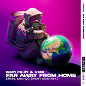 Far Away From Home (feat. Leony) (MOTi Club Mix) von Sam Feldt