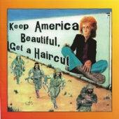 Keep America Beautiful, Get A Haircut de Ray Fenwick