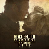 Nobody But You (Duet with Gwen Stefani) (Live) by Blake Shelton