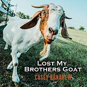 Lost My Brothers Goat by Casey Donahew