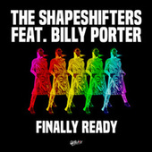 Finally Ready (feat. Billy Porter) de Shape Shifters