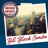 American Portraits: Bill Black Combo by Bill Black Combo