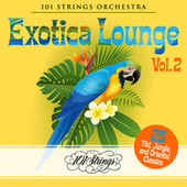 Exotica Lounge: 25 Tiki, Jungle, and Oriental Classics, Vol. 2 by 101 Strings Orchestra