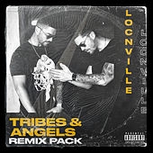 Tribes & Angels (Remix Pack) by Locnville