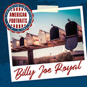American Portraits: Billy Joe Royal by Billy Joe Royal