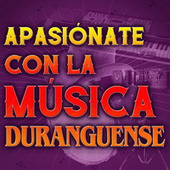 Apasiónate Con La Música Duranguense by Various Artists