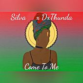 Come to Me (feat. Dxthunda) de Silva