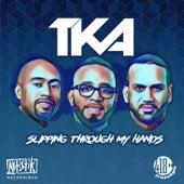 Slipping Through My Hands von TKA